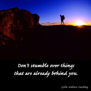 don't-stumble-over-things-that-are-already-behind-you